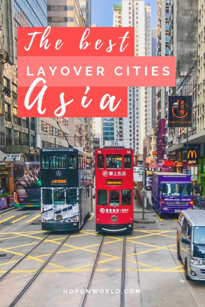 Asia // Best Layover Cities // Are you planning a layover in Asia and wondering what the best cities for a stopover are? Check out this comprehensive guide on the best cities to have a layover in Asia. Plus get handy tips on what to do and where to go! #asia #layover #stopover #layoverguide #traveltips #travelplanning